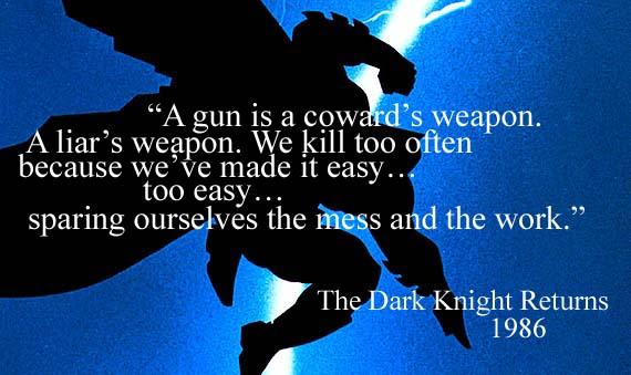 A gun is a coward's weapon